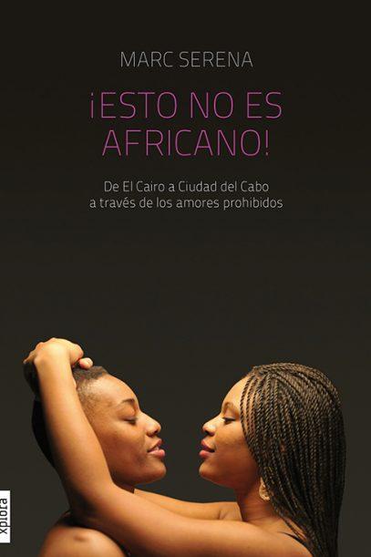 portada_esto_no_es_africano_marc_serena_xplora-407x611